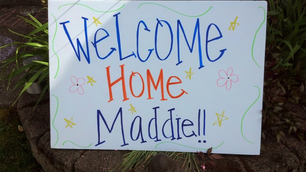 Welcome Home Maddie